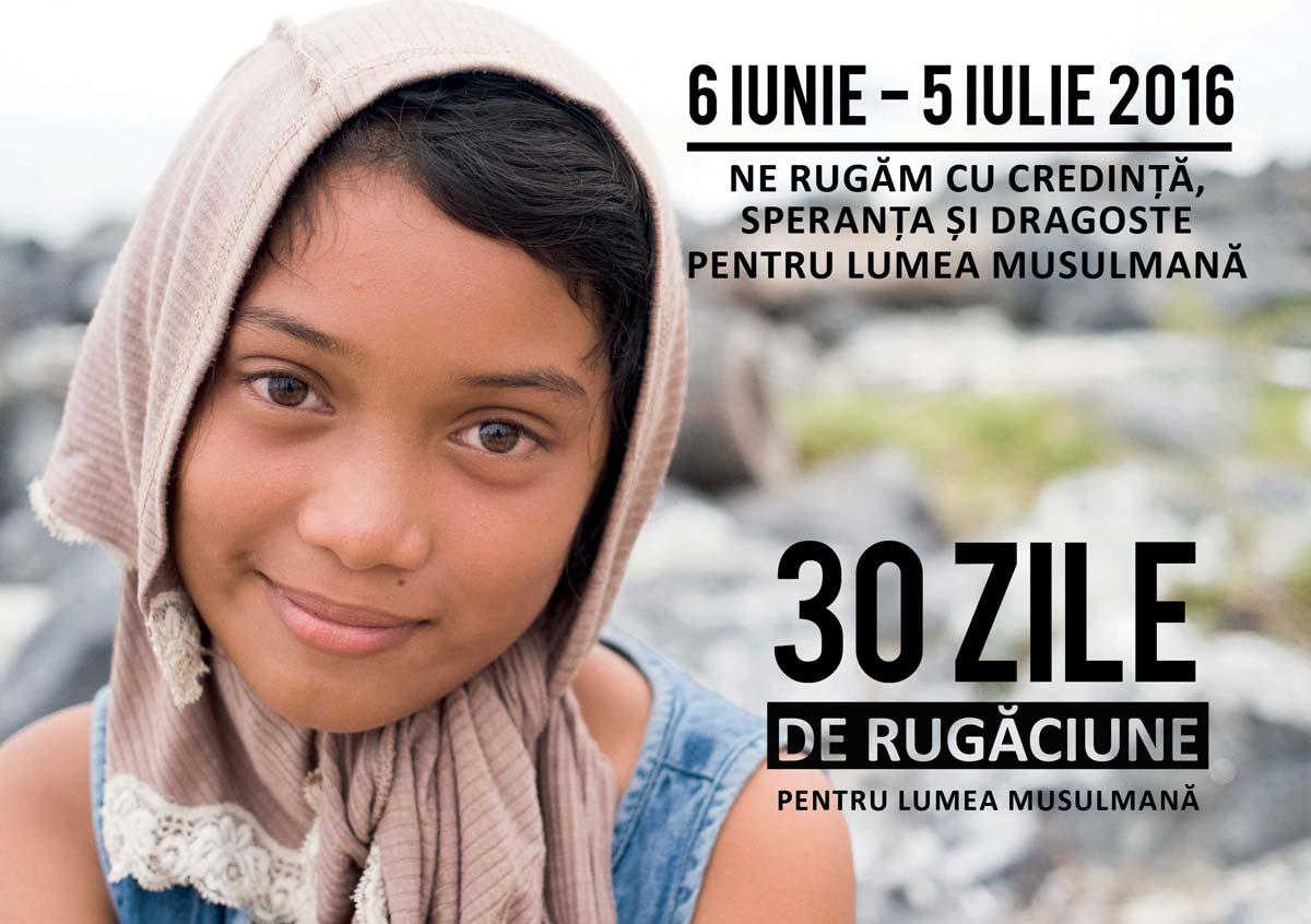 30 de zile de rugaciune pentru lumea musulmana - 6 iunie - 5 iulie 2016