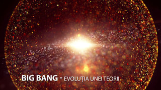 Big Bang - Evolutia unei teorii