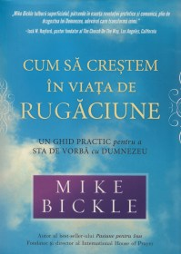 cum-sa-crestem-mike-bickle